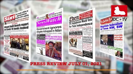 CAMEROON PRESS REVIEW OF JULY 01, 2021