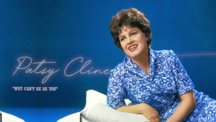 Patsy Cline - Why Can't He Be You