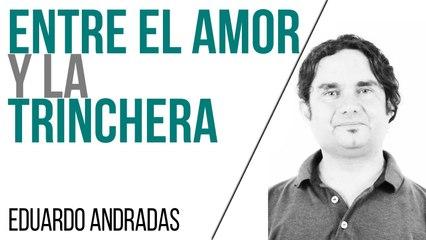 Entre el amor y la trinchera - Entrevista a Eduardo Andradas - En la Frontera, 1 de julio de 2021