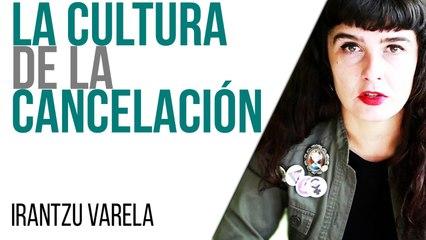 Irantzu Varela, El Tornillo y la cultura de la cancelación - En la Frontera, 1 de julio de 2021