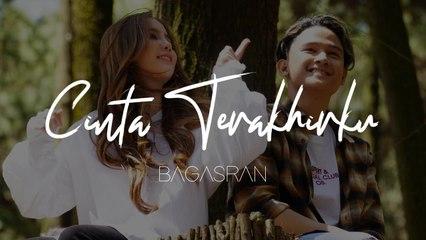 Bagas Ran - Cinta Terakhirku (Official Lyric Video)