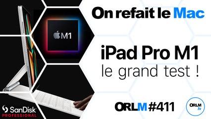 iPad Pro M1, le grand test !⎜ORLM-411