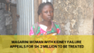 Magarini woman with kidney failure appeals for Sh. 2 million to be treated