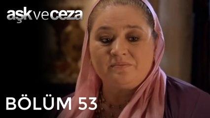 Aşk ve Ceza   53.Bölüm