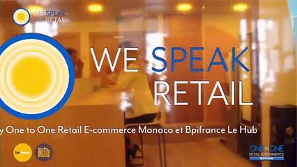 We Speak Retail, by One to One Retail E-commerceMonaco et Bpifrance Le Hub