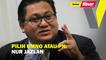 Pilih UMNO atau PN: Nur Jazlan