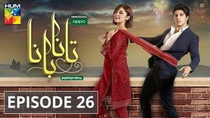 Tanaa Banaa | Episode 26 | Digitally Presented by OPPO | HUM TV | Drama | 5 July 2021