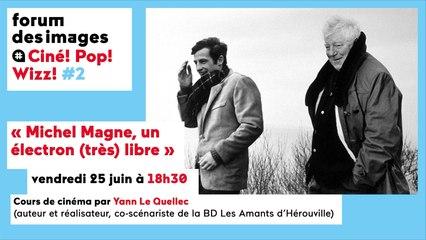 Ciné ! Pop ! Wizz ! – « Michel Magne, un électron (très) libre »