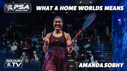 Squash: Amanda Sobhy - What a Home Worlds Means
