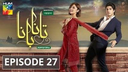 Tanaa Banaa | Episode 27 | Digitally Presented by OPPO | HUM TV | Drama | 7 July 2021