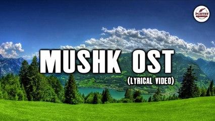 Mushk | Lyrical Video | HUM TV OST | Peaceful View | Poetry Junction