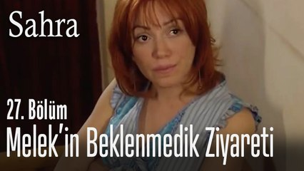 Melek'in ani ziyareti - Sahra 27. Bölüm