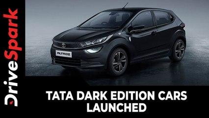 Tata Dark Edition Cars Launched | Altroz, Nexon, Nexon EV & Harrier Dark Editions Debut