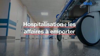 Hospitalisation : les affaires à emporter