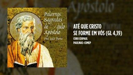 Coro Edipaul - Até que Cristo se forme em vós (Gl 4,19)