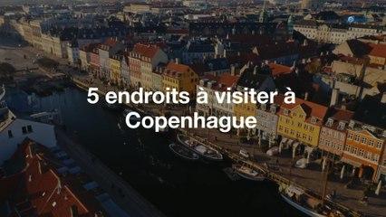 5 endroits à visiter à Copenhague