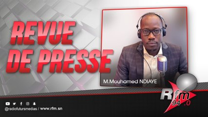 Revue de presse (wolof) Rfm du JEUDI 08 juillet 2021 avec Mamadou Mouhamed Ndiaye