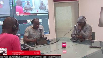 XALASS RFM - Pr : ABBA NO STRESS - NDOYE BANE - MAMADOU MOUHAMED NDIAYE - 08 JUILLET  2021