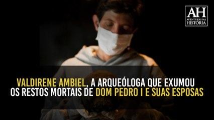 VALDIRENE AMBIEL: A ARQUEÓLOGA QUE EXUMOU OS RESTOS MORTAIS DE DOM PEDRO I E SUAS ESPOSAS