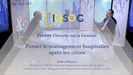 Penser le management hospitalier après les crises [Julien Husson]