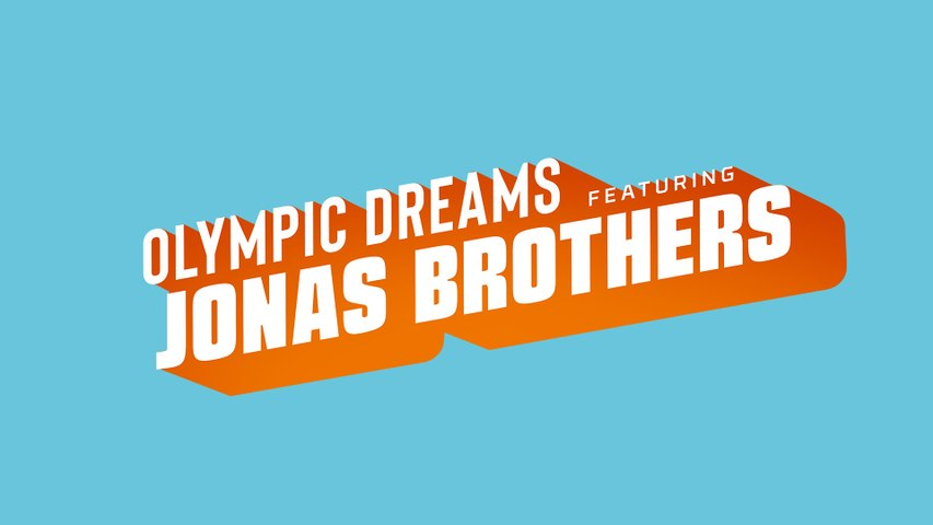 Olympic Dreams Featuring the Jonas Brothers