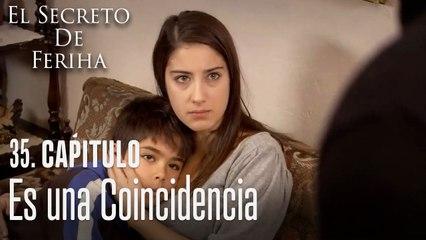 Es una coincidencia - El Secreto De Feriha Capítulo 35 En Español