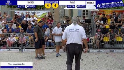 32e ROCHER vs FARRÉ 6e Supranational de la Ville de Valréas - Juillet 2021