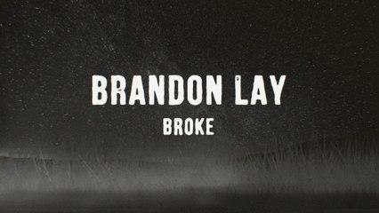 Brandon Lay - Broke