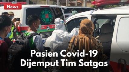PASIEN COVID-19 YANG ISOLASI MANDIRI DIRUMAH DIJEMPUT TIM SATGAS PENANGANAN COVID-19 PEKANBARU !!