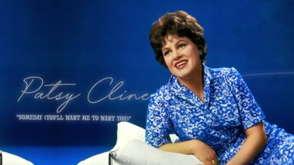 Patsy Cline - Someday (You'll Want Me To Want You)