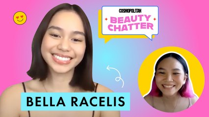 Bella Racelis Reveals Fave Beauty Products & Her Next ~Big~ Investment! | Cosmo Beauty Chatter