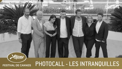 LES INTRANQUILLES - PHOTOCALL - CANNES 2021 - VF