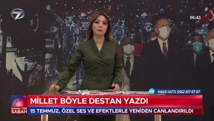 Kanal 7'de Sabah – 17 Temmuz 2021