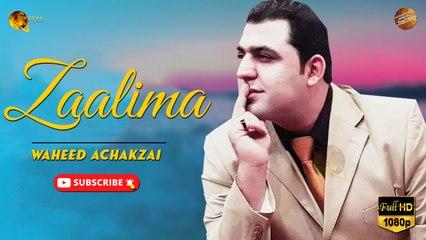 Pashto New Song   Zaalima By Waheed Achakzai   Spice Media