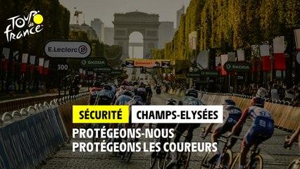 #TDF2021 - Sécurité - Arrivée sur les Champs-Elysées