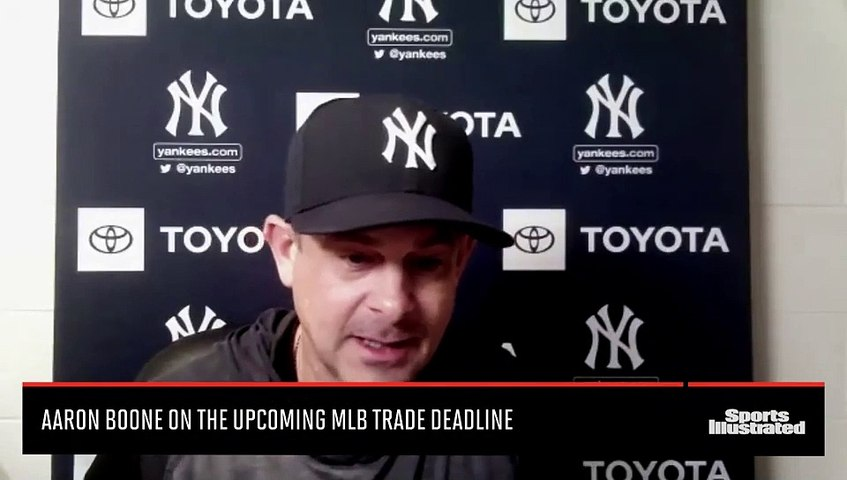 Yankees' Manager Aaron Boone on Upcoming Trade Deadline
