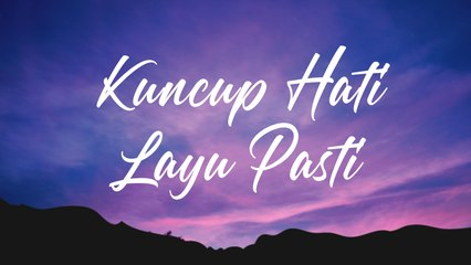 Kuncup Hati Layu Pasti (Lyric)