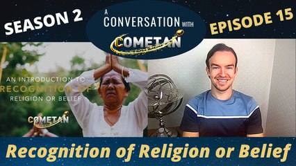 A Conversation with Cometan | Season 2 Episode 15 | Recognition of Religion or Belief
