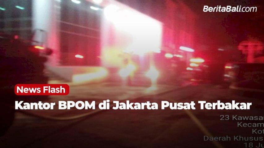 Kantor BPOM di Jakarta Pusat Terbakar