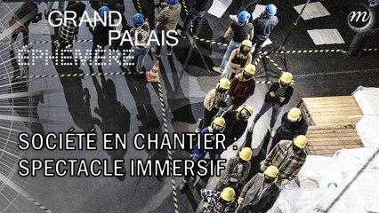 Société en chantier : une expérience immersive au Grand Palais Ephémère !