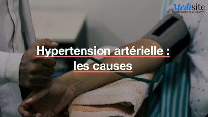 Hypertension artérielle : les causes