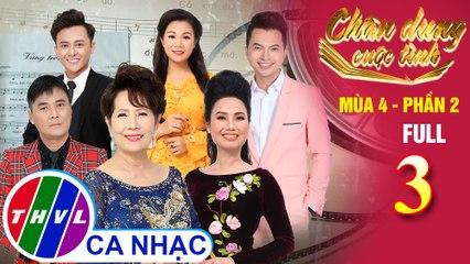 Chân dung cuộc tình Mùa 4 Phần 2 - Tập 3: Nhạc sĩ Hà Phương