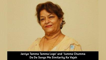 Janiye Tamma Tamma Loge' and 'Jumma Chumma De De Songs Me Similarity Ke Vajah