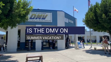 Is The DMV On Summer Vacation?
