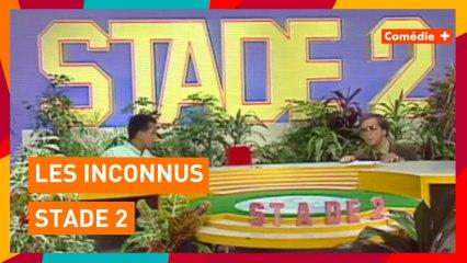 Les Inconnus - Stade 2 - Comédie+