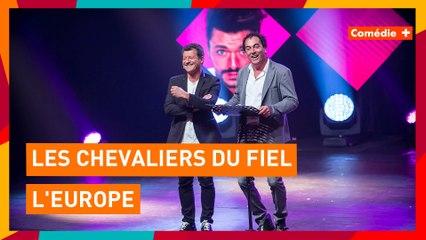 Les Chevaliers du Fiel - L'Europe - Comédie+