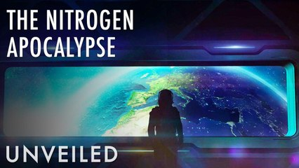What If Earth Ran Out Of Nitrogen? | Unveiled