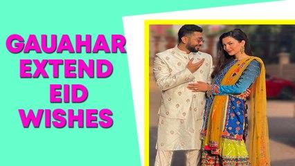 Gauahar Khan extend Eid wishes
