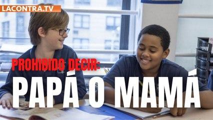 """Un colegio de Nueva York EEUU pide que los niños no utilicen las palabras """"papá"""" y """"mamá"""""""