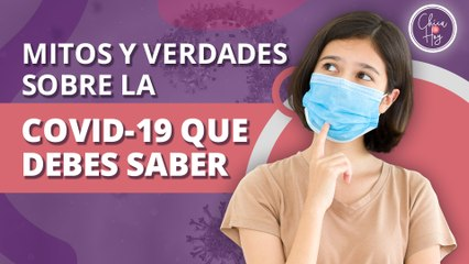 """""""Si me vacuno, no me contagio"""" y otros mitos sobre la Covid-19   """"If I get vaccinated, I don't get infected"""" and other myths about Covid-19"""